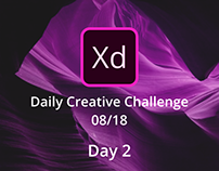 XD Daily Creative Challenge 08/18 - Day 2