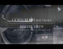 Gold Rush - Master Drew feat. Cianka (OFFICIAL VIDEO)