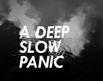 A Deep Slow Panic