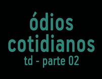 Ódios Cotidianos - 02