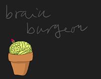 Brain burgeon