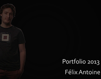 Portfolio 2013 Félix Antoine