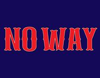"""No Way"" Lettering"