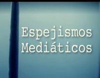 ESPEJISMOS MEDIATICOS