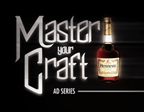 Master Your Craft - Hennessy Ad Series