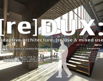 [re]DUX:  adaptive architecture, re-use & mixed use