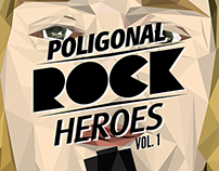 POLIGONAL ROCK HEROES VOL.1