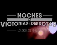 DOKTOR RHEAL - NOCHES DE VICTORIAS Y DERROTAS