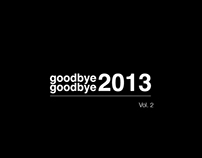 goodbye 2013, goodbye. Vol. 2
