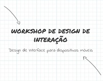 Workshop - Design de Interfaces p/ Dispositivos Móveis
