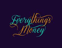 Everything's Money