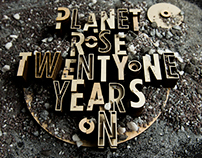 Planet Rose - 21 years