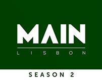 MAIN Lisbon | Season 2