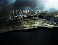 History Channel - Titanic at 100