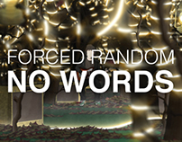 Forced Random - 'No Words' Music Video