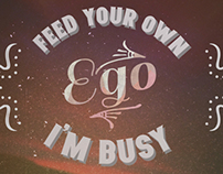 Feed your own ego