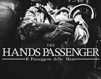 The Hands Passenger | Il Passeggero delle Mani
