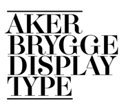 Custom Typeface «Aker Brygge Display»