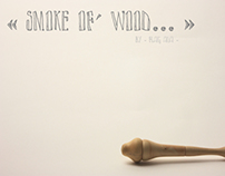 - Smoke of wood -