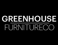 GREENHOUSE, FURNITURE DESIGN