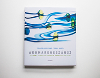 Aromareneszánsz book and package design