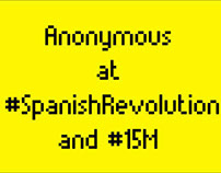 ANONYMOUS AT #SPANISHREVOLUTION AND #15M