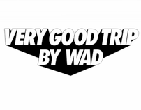 Very Good Trip by Wad