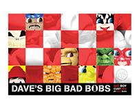 Dave's Big Bad Bobs Big Boys