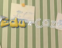 Edu & Cazé