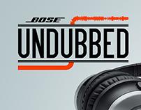 Bose UNDUBBED