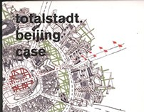 Totalstadt beijing case