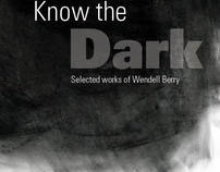 Know The Dark: Selected Works of Wendell Berry