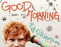 Design - Ed Sheeran: Good Morning