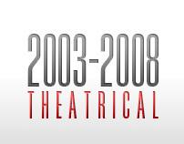 Theatrical Portfolio / 2003 - 2008