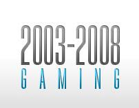 Gaming Portfolio / 2003 - 2008