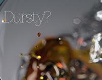 Dursty?
