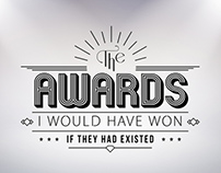 The awards I would have won if they had existed
