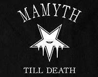 MAMYTH TILL DEATH