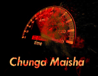 Chunga Maisha (Take Care) Road Safety Campaign