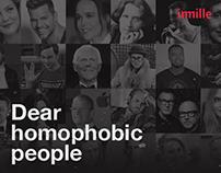 Dear homophobic people
