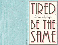 TIRED FROM ALWAYS BE THE SAME