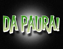 DA PAURA!