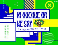 In HUEHUEHUE BR We Say