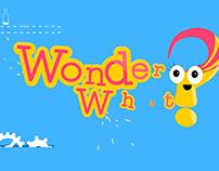 Wonder What?