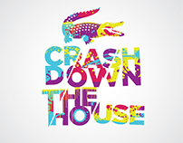 Crash Down The House
