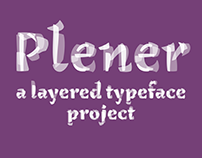 Plener: A Layered Typeface Project