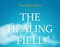 Peter Mark Adams   Healing Field Book Cover