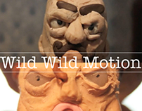 Wild Wild Motion (claymation project)