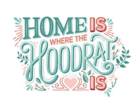 """Hand lettering """"Home is Where the Hoodrat Is"""""""