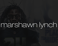 Marshawn Lynch 'NO PLACE TO HIDE'
